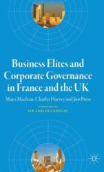 Business Elites and Corporate Governance in France and the UK (ISBN: 9781403935793)