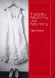 Tragedy, Modernity and Mourning (ISBN: 9780748619870)