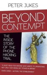 Beyond Contempt - The Inside Story of the Phone Hacking Trial (ISBN: 9780993040719)
