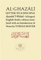 Al-Ghazali Letter to a Disciple - Ayyuha'l-Walad (ISBN: 9780946621620)