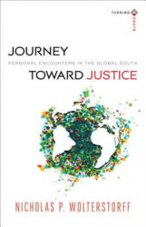 Journey Toward Justice - Personal Encounters in the Global South (ISBN: 9780801048456)