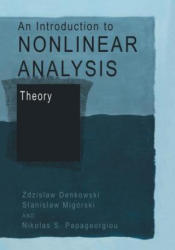 Introduction to Nonlinear Analysis: Theory - Zdzislaw Denkowski, Stanislaw Migórski, Nikolaos S. Papageorgiou (ISBN: 9781461348146)