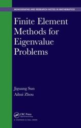 Finite Element Methods for Eigenvalue Problems (ISBN: 9781482254648)