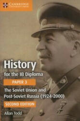 History for the IB Diploma Paper 3: The Soviet Union and Post-Soviet Russia (ISBN: 9781316503690)