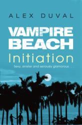 Vampire Beach: Initiation (ISBN: 9781782956730)