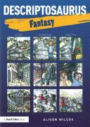 Descriptosaurus: - Fantasy Stories (ISBN: 9781138858756)