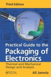 Practical Guide to the Packaging of Electronics - Thermal and Mechanical Design and Analysis (ISBN: 9781498753951)