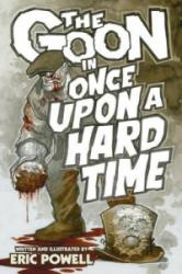 The Goon, Volume 15: Once Upon a Hard Time - Once Upon a Hard Time (ISBN: 9781506700984)