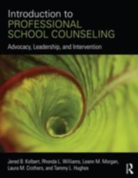 Introduction to Professional School Counseling - Advocacy, Leadership, and Intervention (ISBN: 9780415746748)
