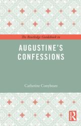 Routledge Guidebook to Augustine's Confessions (ISBN: 9781138847989)