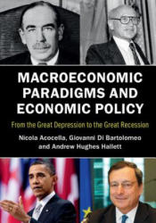 Macroeconomic Paradigms and Economic Policy - From the Great Depression to the Great Recession (ISBN: 9781107542099)