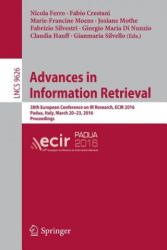 Advances in Information Retrieval - 38th European Conference on IR Research, ECIR 2016, Padua, Italy, March 20-23, 2016. Proceedings (ISBN: 9783319306704)