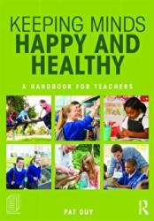 Keeping Minds Happy and Healthy - A Handbook for Teachers (ISBN: 9781138672512)