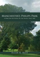 Manchester's Philips Park (ISBN: 9781445657394)