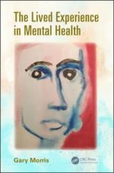 Lived Experience in Mental Health (ISBN: 9781482245394)