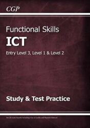 Functional Skills ICT - Entry Level 3, Level 1 and Level 2 - Study & Test Practice (ISBN: 9781782946465)