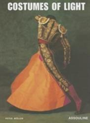 Costumes of Light (ISBN: 9781614282143)
