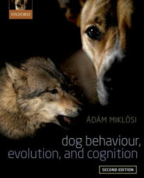 Dog Behaviour, Evolution, and Cognition (ISBN: 9780198787778)