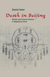 Death in Beijing - Murder and Forensic Science in Republican China (ISBN: 9781107126060)