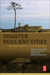 Disaster Resilient Cities - Concepts and Practical Examples (ISBN: 9780128098622)