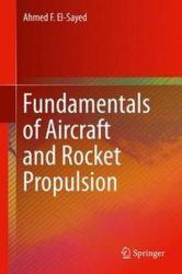 Fundamentals of Aircraft and Rocket Propulsion - Ahmed F. El-Sayed (ISBN: 9781447167945)