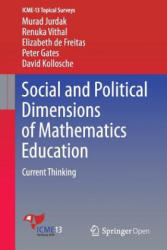 Social and Political Dimensions of Mathematics Education - Current Thinking (ISBN: 9783319296548)