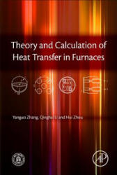 Theory and Calculation of Heat Transfer in Furnaces (ISBN: 9780128009666)