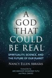 God That Could be Real - Spirituality, Science, and the Future of Our Planet (ISBN: 9780807075951)