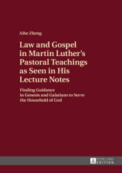 Law and Gospel in Martin Luther's Pastoral Teachings as Seen in His Lecture Notes (ISBN: 9783631675922)