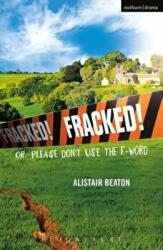 Fracked! - Or, Please Don't Use the F-Word (ISBN: 9781350012134)