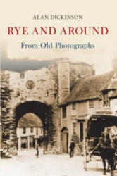 Rye and Around from Old Photographs (ISBN: 9781445658995)