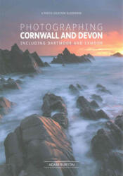 Photographing Cornwall and Devon - Adam Burton (ISBN: 9780992905132)
