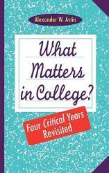 What Matters in College? - Alexander W. Astin (ISBN: 9780787908386)