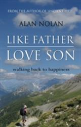 Like Father, Love Son - Walking Back to Happiness (ISBN: 9781848765467)