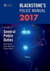 Blackstone's Police Manual Volume 4: General Police Duties 2017, 2017 Ed. (ISBN: 9780198783084)