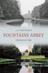 Fountains Abbey Through Time (ISBN: 9781445606118)