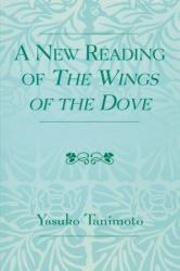 New Reading of The Wings of the Dove (ISBN: 9780761827771)