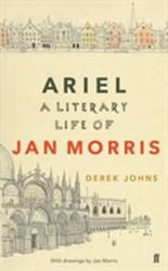 Ariel - A Literary Life of Jan Morris (ISBN: 9780571331635)