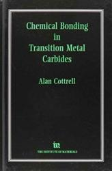 Chemical Bonding in Transition Metal Carbides - Alan Cottrell (ISBN: 9780901716682)