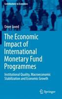 Economic Impact of International Monetary Fund Programmes - Institutional Quality, Macroeconomic Stabilization and Economic Growth (ISBN: 9783319291772)