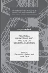 Political Marketing and the 2015 UK General Election (ISBN: 9781137584397)