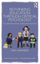 Rethinking Education Through Critical Psychology - Cooperative Schools, Social Justice and Voice (ISBN: 9781138937741)