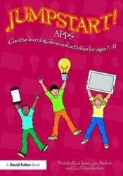 Jumpstart! Apps - Creative Learning, Games and Activities for Ages 7-11 (ISBN: 9781138940161)