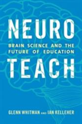 Neuroteach - Brain Science and the Future of Education (ISBN: 9781475825350)