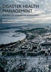 Disaster Health Management - A Primer for Students and Practitioners (ISBN: 9781138911185)