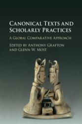 Canonical Texts and Scholarly Practices - A Global Comparative Approach (ISBN: 9781107105980)