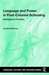Language and Power in Post-Colonial Schooling - Ideologies in Practice (ISBN: 9781138844070)