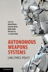 Autonomous Weapons Systems - Law, Ethics, Policy (ISBN: 9781316607657)