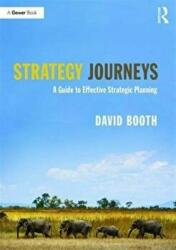 Strategy Journeys - A Guide to Effective Strategic Planning (ISBN: 9781138696761)