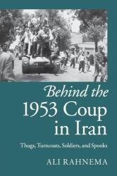 Behind the 1953 Coup in Iran (ISBN: 9781107429758)